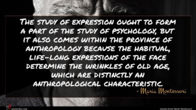 Photo of Maria Montessori quote : The study of expression …