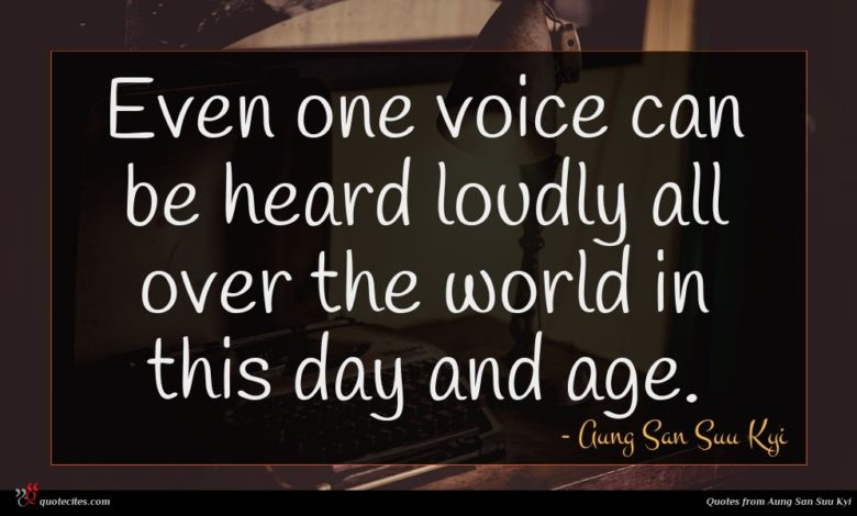 Even one voice can be heard loudly all over the world in this day and age.