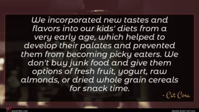Photo of Cat Cora quote : We incorporated new tastes …