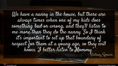 Photo of Britney Spears quote : We have a nanny …