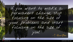 T. Harv Eker quote : If you want to ...