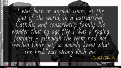 Photo of Isabel Allende quote : I was born in …