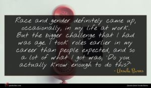 Ursula Burns quote : Race and gender definitely ...