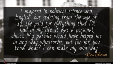 Photo of Gary Johnson quote : I majored in political …