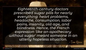 Tom Reiss quote : Eighteenth-century doctors prescribed sugar ...