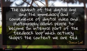 Damian Loeb quote : The advent of the ...