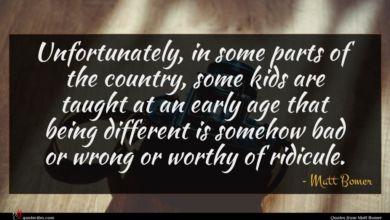 Photo of Matt Bomer quote : Unfortunately in some parts …