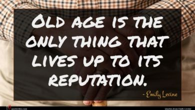 Photo of Emily Levine quote : Old age is the …