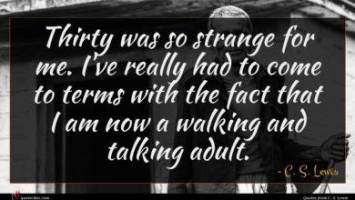 Photo of C. S. Lewis quote : Thirty was so strange …