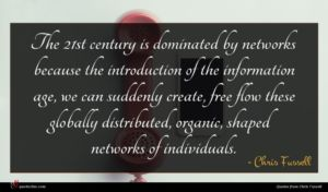 Chris Fussell quote : The st century is ...