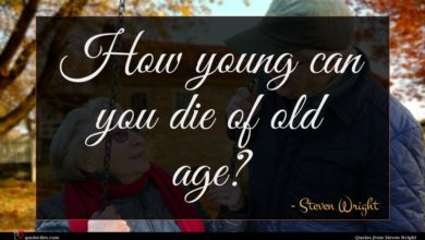 Photo of Steven Wright quote : How young can you …