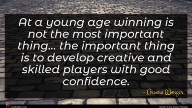 Photo of Arsene Wenger quote : At a young age …