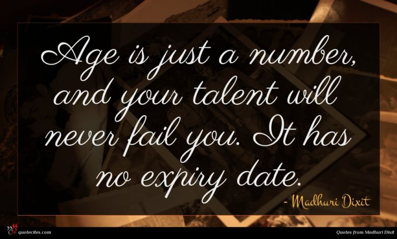 Age is just a number, and your talent will never fail you. It has no expiry date.