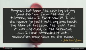 John Paul Jones quote : America has been the ...
