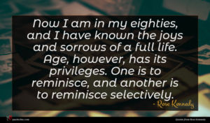 Rose Kennedy quote : Now I am in ...