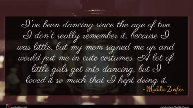 Photo of Maddie Ziegler quote : I've been dancing since …