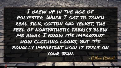 Photo of Colleen Atwood quote : I grew up in …