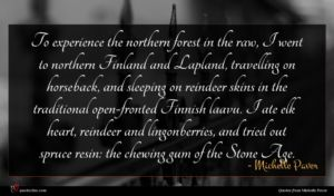 Michelle Paver quote : To experience the northern ...