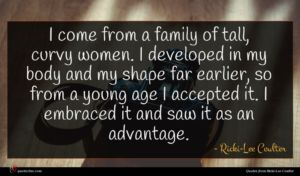 Ricki-Lee Coulter quote : I come from a ...