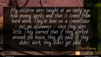 Photo of Dave Ramsey quote : My children were taught …