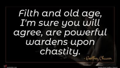 Photo of Geoffrey Chaucer quote : Filth and old age …