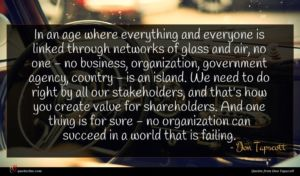 Don Tapscott quote : In an age where ...