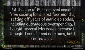 Patty Duke quote : At the age of ...
