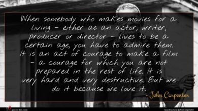 Photo of John Carpenter quote : When somebody who makes …