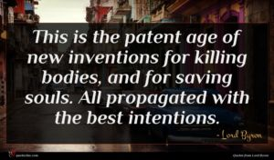 Lord Byron quote : This is the patent ...