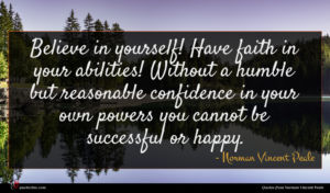 Norman Vincent Peale quote : Believe in yourself Have ...