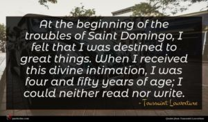 Toussaint Louverture quote : At the beginning of ...