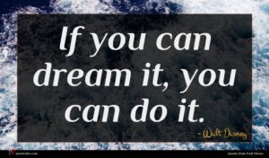 Walt Disney quote : If you can dream ...