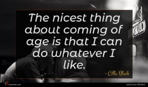 Cilla Black quote : The nicest thing about ...