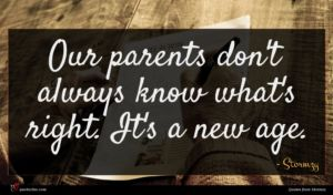 Stormzy quote : Our parents don't always ...