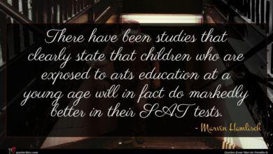 Photo of Marvin Hamlisch quote : There have been studies …