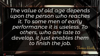 Photo of Thomas Hardy quote : The value of old …