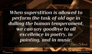 Denis Diderot quote : When superstition is allowed ...