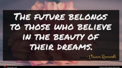 Photo of Eleanor Roosevelt quote : The future belongs to …