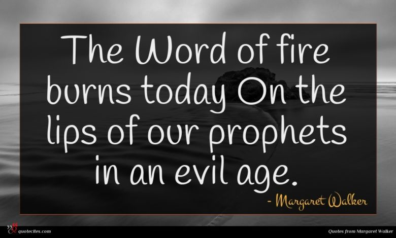 Photo of Margaret Walker quote : The Word of fire …