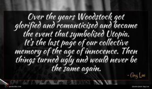 Ang Lee quote : Over the years Woodstock ...