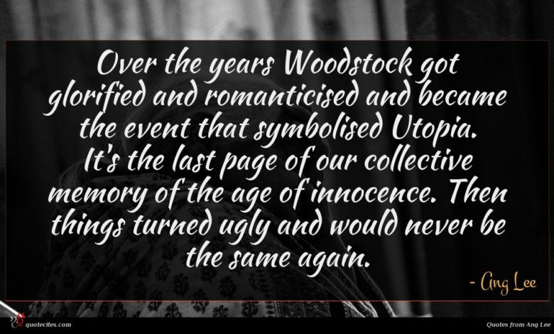 Over the years Woodstock got glorified and romanticised and became the event that symbolised Utopia. It's the last page of our collective memory of the age of innocence. Then things turned ugly and would never be the same again.