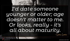 Leona Lewis quote : I'd date someone younger ...