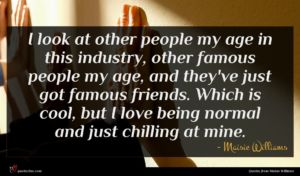 Maisie Williams quote : I look at other ...