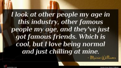 Photo of Maisie Williams quote : I look at other …