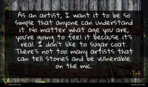 Tink quote : As an artist I ...
