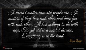Nina Hagen quote : It doesn't matter how ...