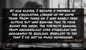 Hartmut Michel quote : At age eleven I ...
