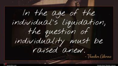 Photo of Theodor Adorno quote : In the age of …