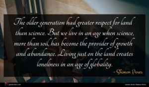 Shimon Peres quote : The older generation had ...