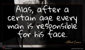 Albert Camus quote : Alas after a certain ...
